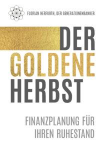 Der goldene Herbst - Finanzplanung für Ihren Ruhestand